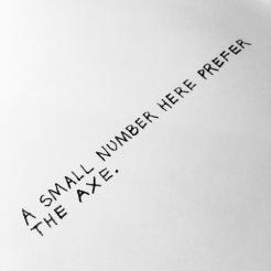 Prefer the axe